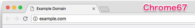 Chrome67のアドレスバー